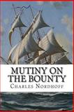 Mutiny on the Bounty, Charles Nordhoff and James Norman Hall, 1502512017
