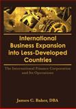 International Business Expansion into Less-Developed Countries, James C. Baker and Erdener Kaynak, 1560242019