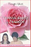Transformed by Tragedy, Carmyn Sparks, 1940262011