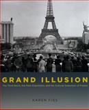 Grand Illusion : The Third Reich, the Paris Exposition, and the Cultural Seduction of France, Fiss, Karen, 0226252019
