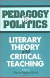 Pedagogy Is Politics : Literary Theory and Critical Teaching, Kecht, Maria-Regina, 0252062019