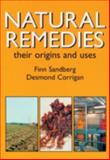 Natural Remedies : Their Origins and Uses, Sandberg, Finn and Corrigan, Desmond, 0415272017