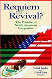 Requiem or Revival? : The Promise of North American Integration, Wise, Carol, 0815782012