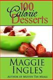 100 Calorie Desserts, Maggie Ingles, 148257201X