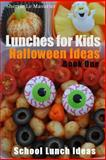 Lunches for Kids, Sherrie Le Masurier, 1493602012