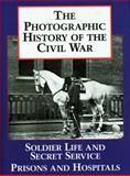The Photographic History of the Civil War, Theo F. Rodenbough, 1555212018