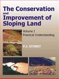 Conservation and Improvement of Sloping Lands : Practical Understanding, Storey, P. J., 1578082013