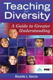 Teaching for Diversity : A Guide to Greater Understanding, Third Edition, Garcia, Ricardo L., 193554201X