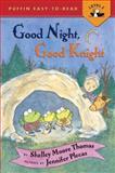 Good Night, Good Knight, Shelley Moore Thomas, 0142302015