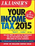 J. K. Lasser′s Your Income Tax 2015 5th Edition