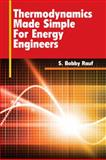 Thermodynamics Made Simple for Energy Engineers, Rauf, S. Bobby, 1439852014