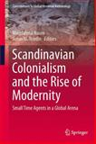 Scandinavian Colonialism and the Rise of Modernity : Small Time Agents in a Global Arena, , 1461462010