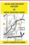 Atlas and Military History of India Pakistan Wars, Agha Amin, 1480102016