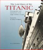 Last Days of the Titanic : Photographs and Mementos of the Tragic Maiden Voyage, O'Donnell, E. E., 1570982015