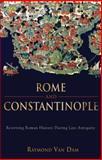 Rome and Constantinople, Raymond Van Dam, 1602582017