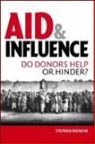 Aid and Influence : Do Donors Help or Hinder?, , 1844072010