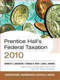 Prentice Hall's Federal Tax 2010 : Corporations, Anderson, Kenneth E. and Pope, Thomas R., 0136112021