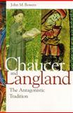 Chaucer and Langland : The Antagonistic Tradition, Bowers, John M., 026802202X