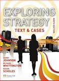 Exploring Strategy : Text and Cases, Johnson, Gerry and Whittington, Richard, 0273732021