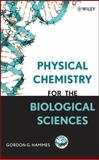 Physical Chemistry for the Biological Sciences, Hammes, Gordon G., 0470122021