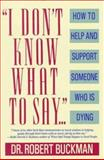 I Don't Know What to Say..., Robert Buckman, 0679732020