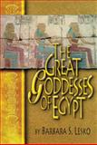 The Great Goddesses of Egypt, Lesko, Barbara S., 0806132027