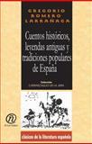 Cuentos históricos, leyendas antiguas y tradiciones populares de España, Romero y Larrañaga, Gregorio, 1413522025