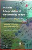 Machine Interpretation of Line Drawing Images : Technical Drawings, Maps and Diagrams, Ablameyko, Sergey and Pridmore, Tony, 1447112024