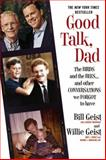 Good Talk, Dad, Bill Geist and Willie Geist, 1455582026