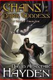 Chains of a Dark Goddess, David Alastair Hayden, 1495252027