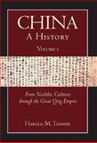China, a History : From Neolithic Cultures through the Great Qing Empire, (10,000 BCE - 1799 CE), Tanner, Harold M., 1603842020