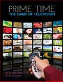 Prime Time : The Game of Television, Gardner, James and Longini, Peter, 1626612021