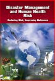Disaster Management and Human Health Risk : Reducing Risk, Improving Outcomes, Duncan, Kirsty and Brebbia, C. A., 1845642023