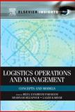 Logistics Operations and Management : Concepts and Models, Farahani, Reza and Kardar, Laleh, 0123852021