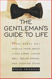 A Gentleman's Guide to Life, Steve Friedman, 060980202X