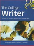 The College Writer : A Guide to Thinking, Writing, and Researching, VanderMey, Randall (Randall VanderMey) and Meyer, Verne, 0618642021