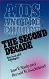 AIDS and the Church : The Second Decade, Shelp, Earl E. and Sunderland, Ronald H., 0664252028