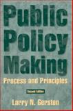 Public Policy Making : Process and Principles, Gerston, Larry N., 076561202X
