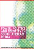Power, Politics and Identity in South African Media, , 0796922020