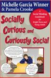 Socially Curious, Curiously Social, Michelle Garcia Winner and Pamela Crooke, 0884272028