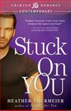 Stuck on You, Heather Thurmeier, 1440552029