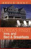 Florida's Finest Inns and Bed and Breakfasts, Bruce Hunt, 1561642029