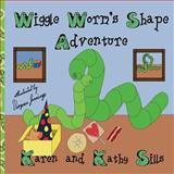 Wiggle Worm's Shape Adventure, Karen Sills and Kathy Sills, 194081202X