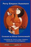 Covenant As Ethical Commonwealth, Perry Simpson Huesmann, 8896732026