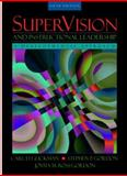 SuperVision and Instructional Leadership : A Developmental Approach, Glickman, Carl D. and Gordon, Stephen P., 0205322026