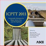 Icptt 2011 : Sustainable Solutions for Water, Sewer, Gas, and Oil Pipelines, Baosong Ma, Mohammad Najafi, Guosheng Jiang, Larry Slavin, 0784412022