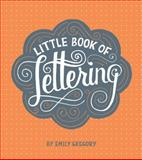 Little Book of Lettering, Emily Gregory, 1452112029