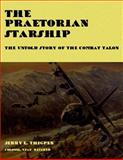 The Praetorian STARShip - the Untold Story of the Combat Talon, Jerry Thigpen, 1479182028