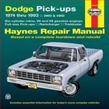 Dodge Pick-Ups, 1974 thru 1993, Haynes Publications Staff and John Haynes, 1563922029