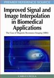 Improved Signal and Image Interpolation in Biomedical Applications : The Case of Magnetic Resonance Imaging (MRI), Ciulla, Carlo, 160566202X